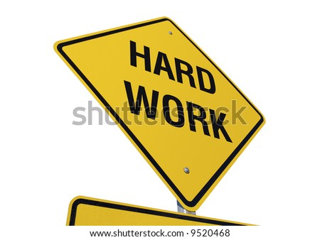Hard Work road sign isolated on a white background. Contains clipping path.