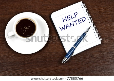 Help wanted message and coffee