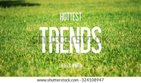 HOTTEST - TRENDS - FALL & WINTER