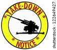 Humoristic Take Down Notice with Anti Aircraft Gun - stock photo