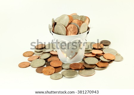 i love money or money in bucket for loving and Saving money on white background