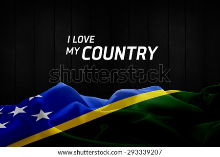 I Love My Country Solomon Islands flag and wood background