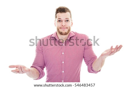 Ignorance and arrogance. Closeup portrait young man shrugging shoulders who cares so what I don't know gesture isolated isolated on white background.