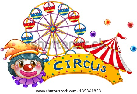 Illustration of a clown with a circus signage and a ferris wheel at the back on a white background