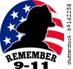 """illustration of a fireman firefighter silhouette with American stars and stripes flag in background and words """"Remember 9-11"""" - stock vector"""