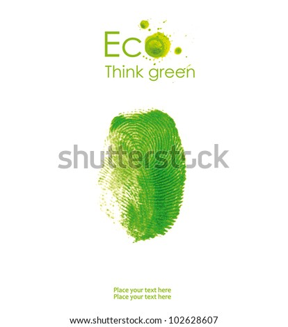 Illustration of fingerprint, isolated on white background. Think Green. Ecology Concept.