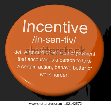Incentive Definition Button Shows Encouragement Enticing And Motivation
