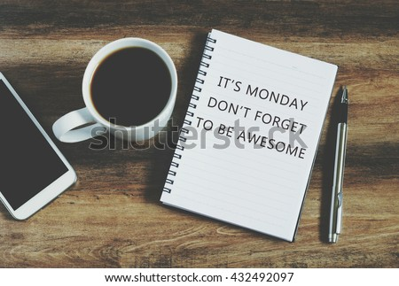 Inspirational quote -  it's Monday, don't forget to be awesome on notepad, retro stye background.