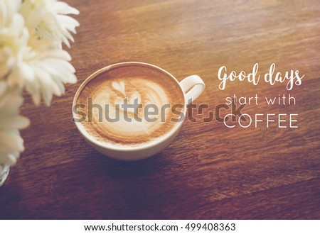 Inspirational Quote On Blurred Coffee Cup Background With Vintage Filter Nice Ideas