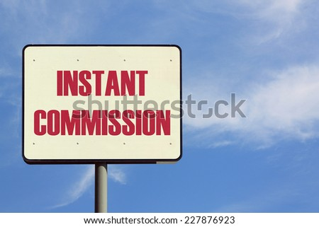 Instant Commission Sign