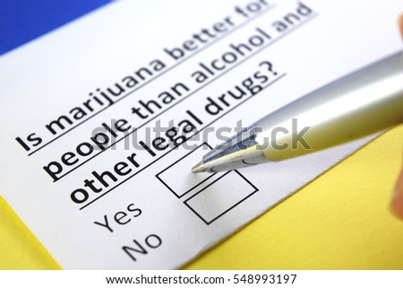 Is marijuana better for people than alcohol and other legal drugs? Yes