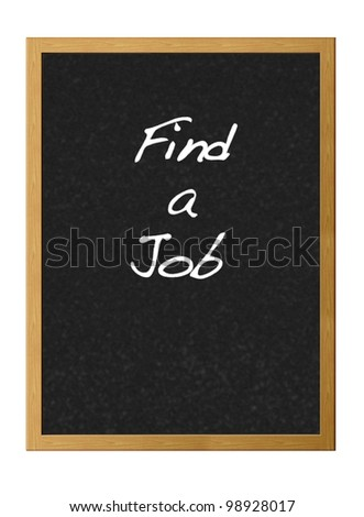 Isolated blackboard with find a job.