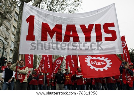 ISTANBUL-MAY 1: Thousands of laborers protest at a May Day rally on May 1, 2011 in Istanbul's Taksim Square in Istanbul,Turkey.