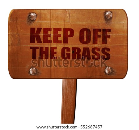 keep off the grass, 3D rendering, text on wooden sign