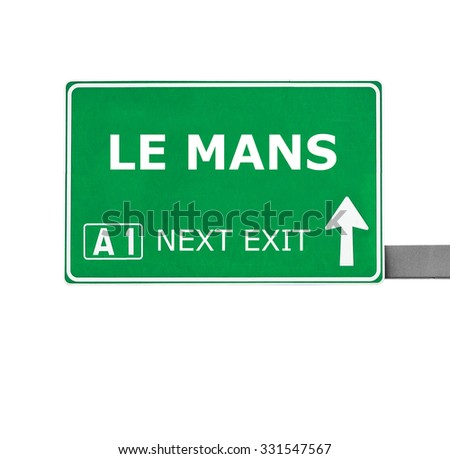LE MANS road sign isolated on white