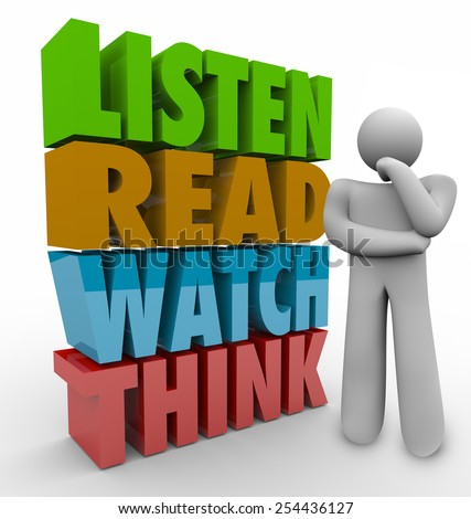 Learn, Read, Watch and Think 3d words beside a thinking person to illustrate learning or education process or system