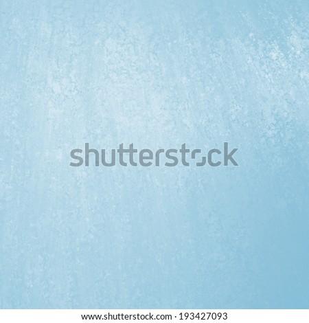light blue background pastel sky blue color vintage grunge background texture distressed rough sponge grungy texture - Light Sky Blue Color