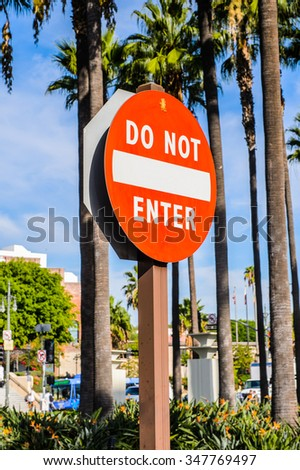 LOS ANGELES, USA - SEP 28, 2015: Do not enter sign in Los Angeles, California. Los Angeles hosted the Summer Olympic Games in 1932 and 1984