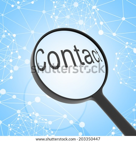 Magnifying glass looking Contact. Network on background. Business concept