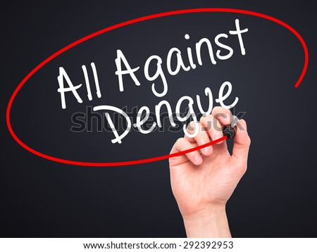 Man Hand writing All Against Dengue with black marker on visual screen. Isolated on black. Life, technology, internet concept. Stock Image
