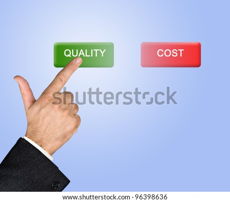 Man pressing  quality and cost buttons