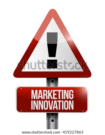 Marketing Innovation warning sign concept illustration design graphic
