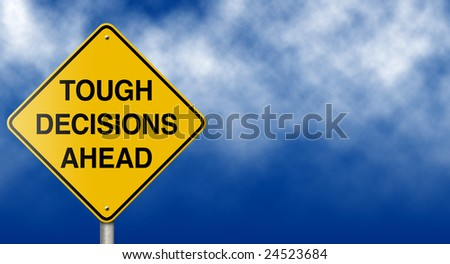 Metaphoric message sign suitable for economic, business, and personal concepts.