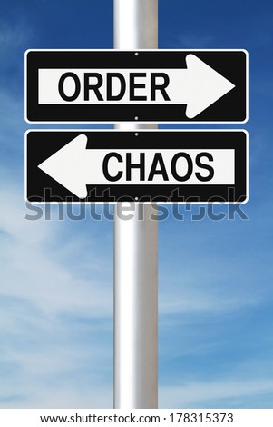Modified one way street signs indicating Order and Chaos