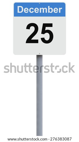 Modified road sign indicating December 25