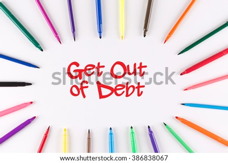 Multi Colored Pen written Get Out of Debt