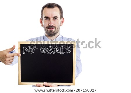 My goals - Young businessman with blackboard - isolated on white