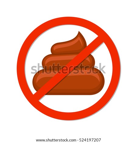 No pooping sign isolated white. Symbol forbidden, pooping stop, illustration