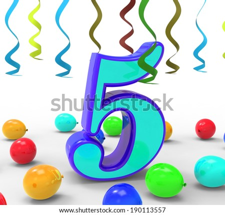 Number Five Party Meaning Creativity Or Colourful Balloons