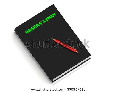 OBSERVATION- inscription of green letters on black book on white background