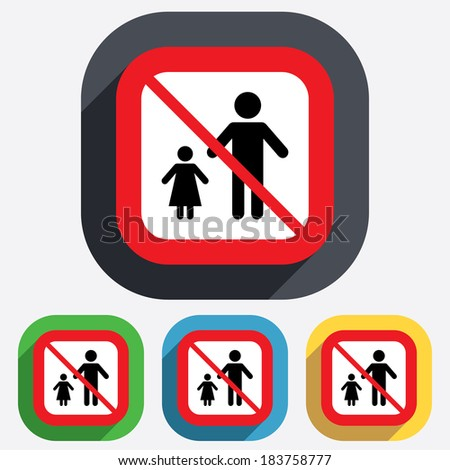 One-parent family with one child sign icon. Father with daugther symbol. Red square prohibition sign. Stop flat symbol.