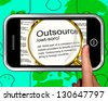 Outsource Definition On Smartphone Showing Freelance Jobs Or Subcontracts - stock photo