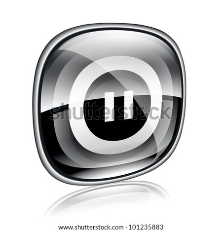 Pause icon black glass, isolated on white background.