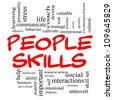 People Skills Word Cloud Concept in red capital letters with great terms such as emotional, interpersonal, awareness, business, social, develop and more - stock photo
