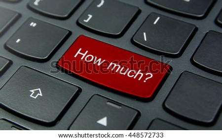 Question Concept: Close-up the How much? button on the keyboard and have Red color button isolate black keyboard