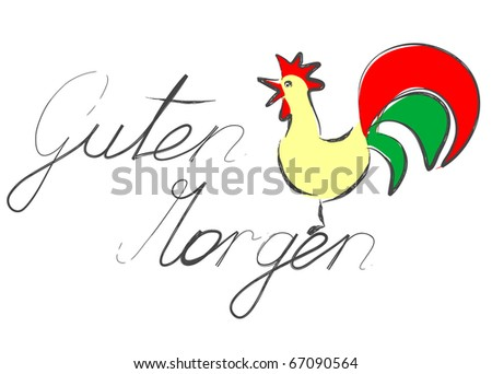 "Rooster with German words ""Guten Morgen"" (good morning)"