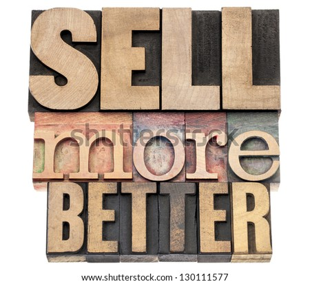 sell more better -  isolated text in letterpress wood type printing blocks