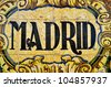 SEVILLE, SPAIN - MAY 17: Madrid written on tiles of Plaza de Espana on May 17, 2012 in Seville, Spain. All provinces of Spain are depicted in Plaza de Espana, a complex of 50,000 square meters - stock photo
