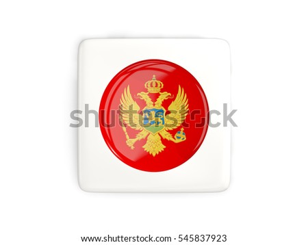 Square button with round flag of montenegro isolated on white. 3D illustration