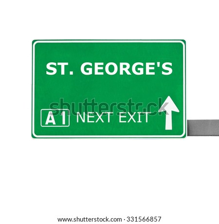 ST. GEORGE'S  road sign isolated on white