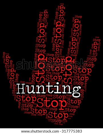 Stop Hunting Showing Field Sports And Trapping