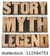 story, myth, legend - storytelling concept -  isolated words in vintage letterpress wood type - stock photo