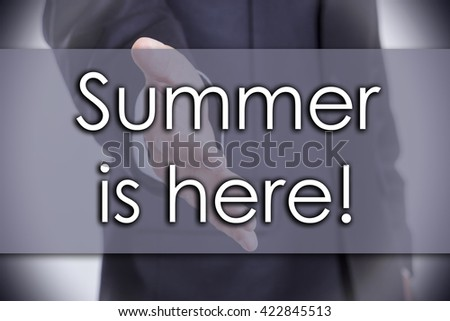Summer is here! - business concept with text - horizontal image