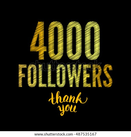 Dinar Daily Celebrates 4000 Followers on TWITTER!  Stock-photo-thank-you-followers-card-thanks-design-template-for-network-friends-and-followers-image-for-487535167