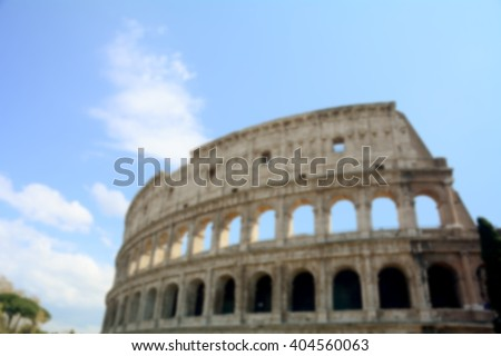 The most famous monument of Rome, the Colosseum, Italy, for a roman background; defocused and blurry effect intentional.