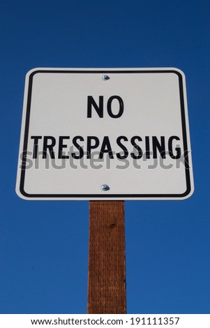 "The ""No Trespassing"" sign in the California sun."